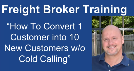 Freight Broker Sales Training – Turning 1 Customer Into 10