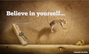 Self belief is the essence of success!