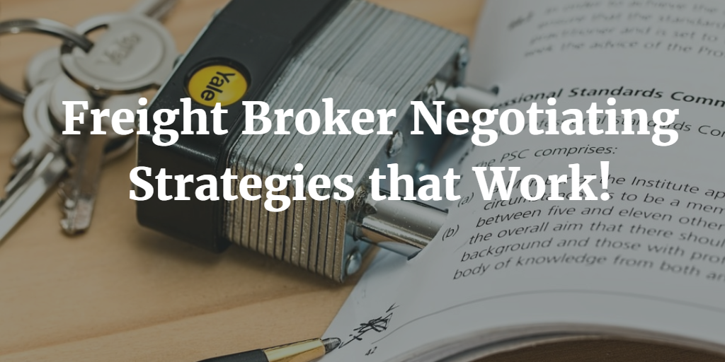 Freight Broker Negotiating Strategies that Work!