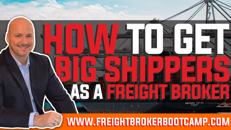 How to Get Big Shippers as a Freight Broker or Freight Agent