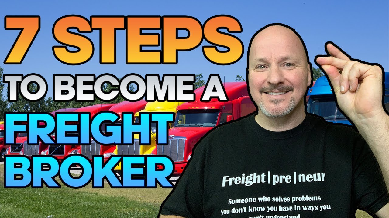 How to Become A Freight Broker in 7 Simple Steps [Updated 2021]