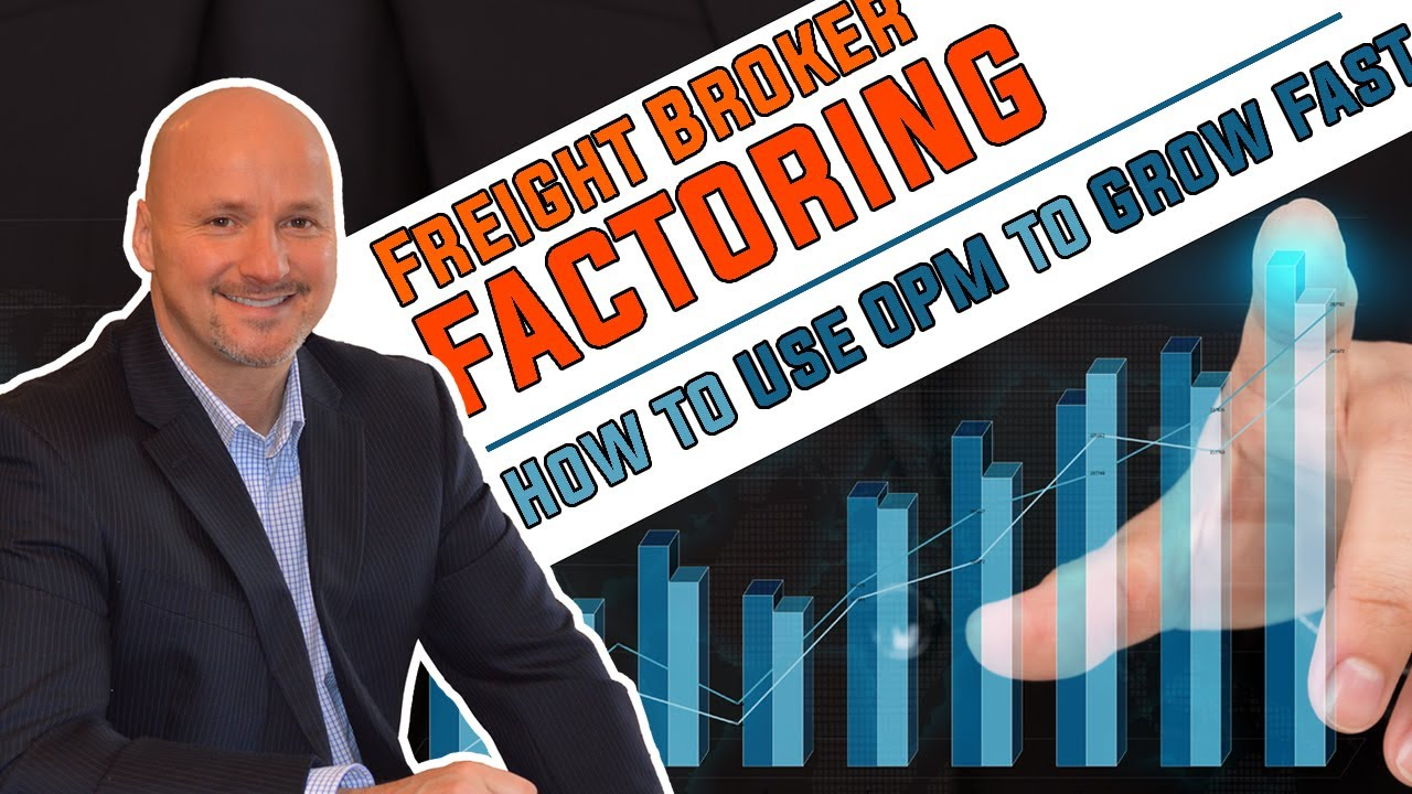 What is Freight Broker Factoring? How to Use OPM to Grow Your Freight Broker Business