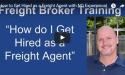 How Do I Get Hired as a Freight Agent!